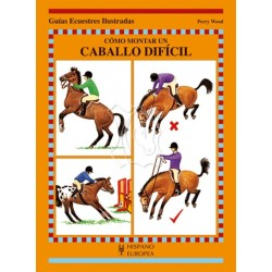 Cómo montar un caballo dificil